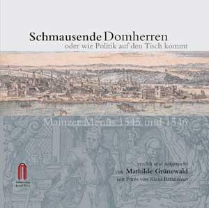 """""""Schmausende Domherren oder wie Politik auf den Tisch kommt. Mainzer Menüs 1545 und 1546"""", Cover"""